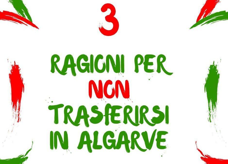 3 Giuste Ragioni per non Trasferirsi in Algarve