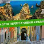 Cosa fare per trasferirsi in Portogallo senza errori