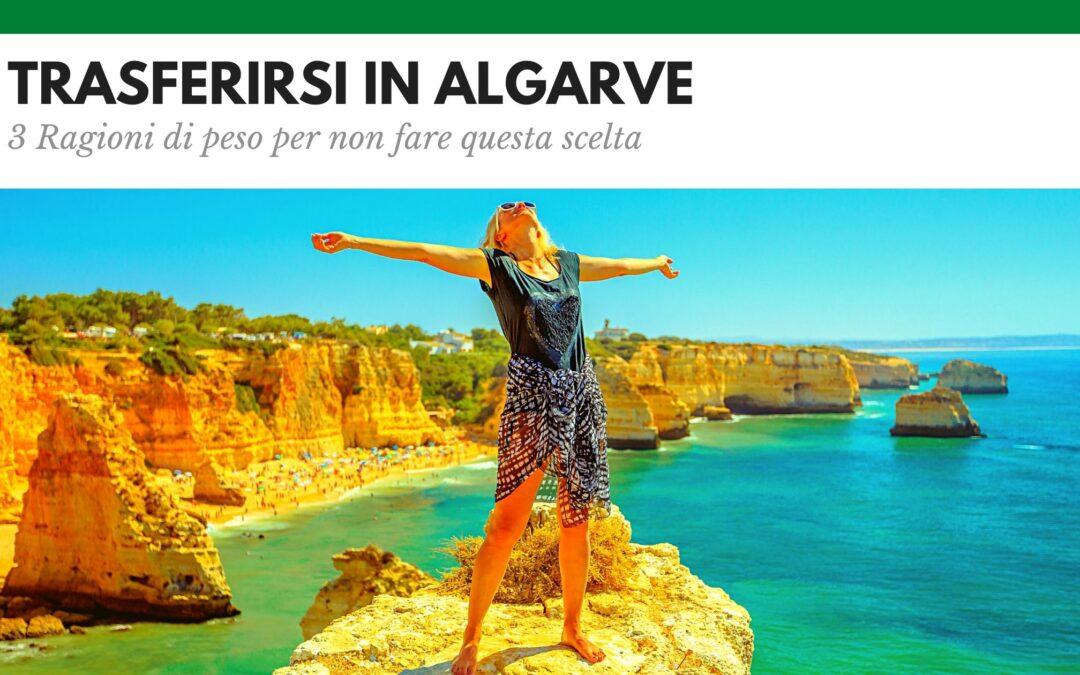 Trasferirsi in Algarve: 3 giuste ragioni per non farlo