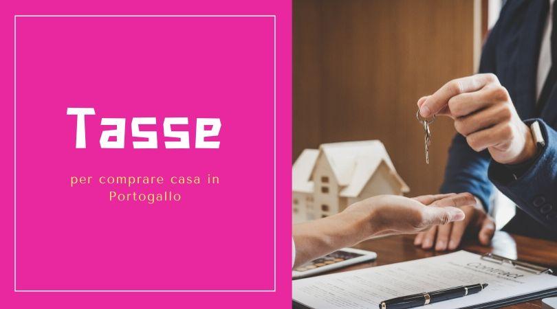 Comprare casa in Portogallo Tasse